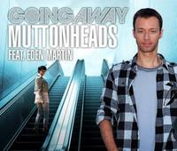 318 MUTTONHEADS - Going Away