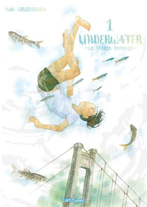UnderWater – Le village immergé - Yuki Urushibara