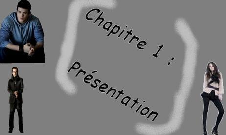 **´¯`**´¯`**Chapitre 1**Présentation**´¯`**´¯`**