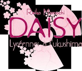 #23] Daisy, Lycéennes à Fukushima