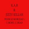JIZZY KILLAH FEAT K.A.R - C MORT C DEAD