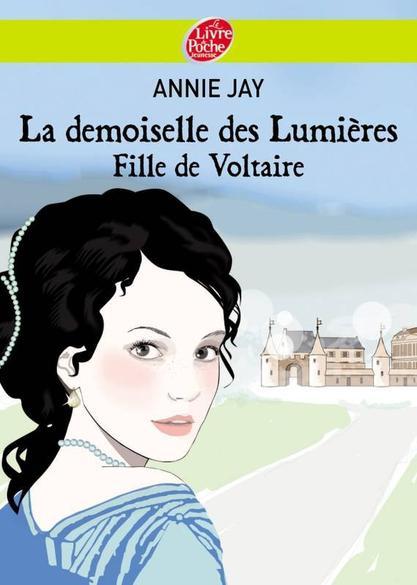 La demoiselle des Lumières, Fille de Voltaire d'Annie Jay.