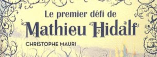 Le premier défi de Mathieu Hidalf de Christophe Mauri.