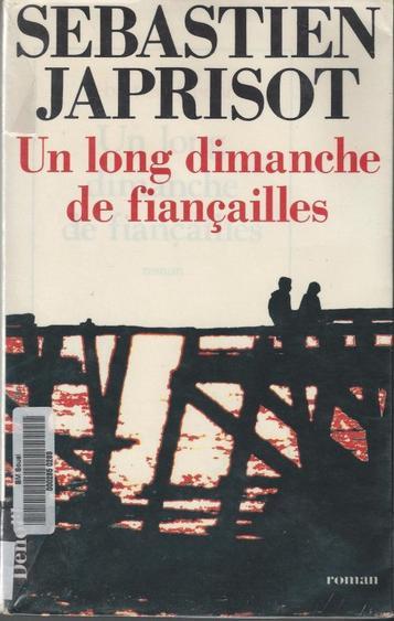 Un long dimanche de fiançailles / Sébastien Japrisot.