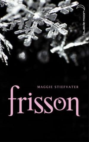 Les loups de Mercy Falls, tome 1 : Frisson || Maggie STIEFVATER