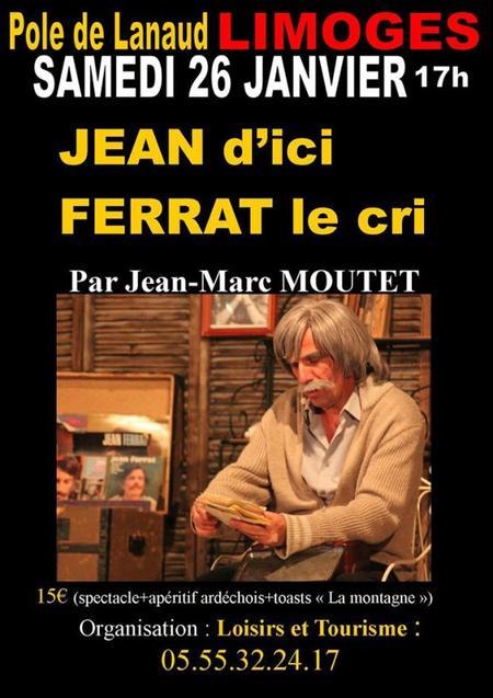 """2013) Spectacle """" Jean d'ici FERRAT le cri """" à Limoges (87000) le  26 Janvier 2013"""