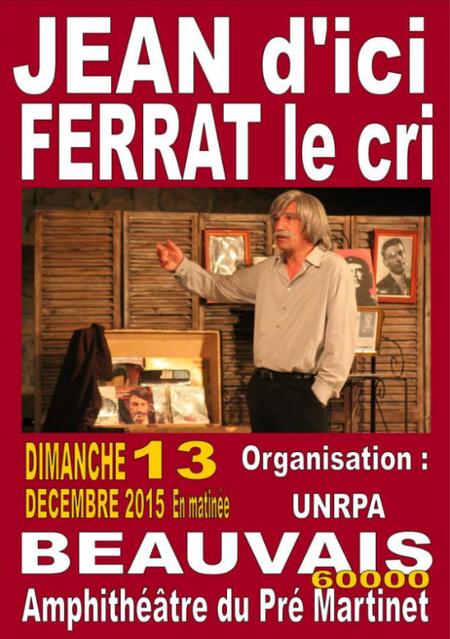 2015) Jean d' ici FERRAT le cri à Beauvais ( 60000 ) le 13 Décembre 2015