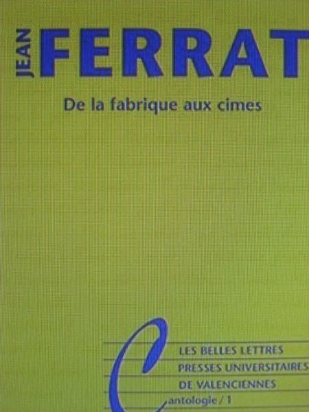 """Livre """" Jean FERRAT - De la fabrique aux cîmes """"  (9 Juin 2008)"""