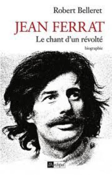 """Livre """" Jean FERRAT - Le chant d'un révolté """" Biographie  (2 Mars 2011)"""