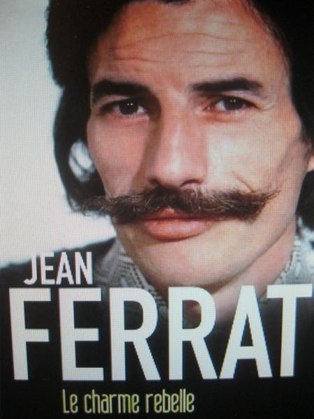 """Livre  """" Jean FERRAT - Le charme rebelle """" - de Raoul BELAÏCHE ( 6 Juin 2013 )"""
