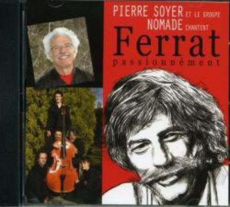 """Pierre SOYET et le groupe """" Les Nomades """" chante FERRAT (2010)"""