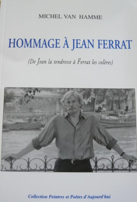 2006)  ''  Hommage à Jean FERRAT '' (de Jean la tendresse à FERRAT les colères)  de Michel VAN HAMME