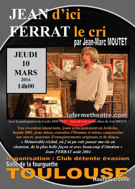 2016) Jean d'ici FERRAT le cri le 10 Mars à Toulouse (31000)