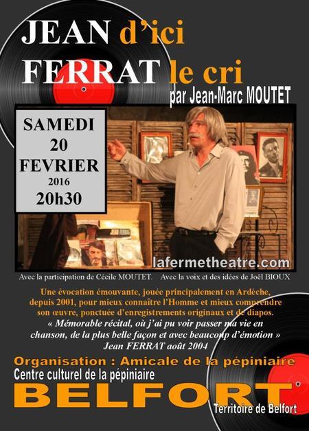 2016) Jean d'ici FERRAT le cri le 20 fèvrier 2016 à Belfort (90000)