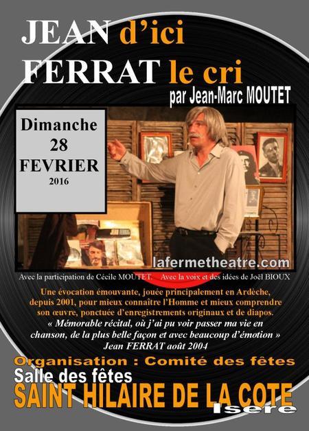 2016) Jean d'ici FERRAT le cri le 28 Fèvrier à Saint Hilaire de la côte (38260)