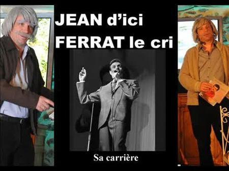 """2012 ) """" Jean d'ici FERRAT le cri """" - au """" Théâtre de la Ferme """" (2012)"""