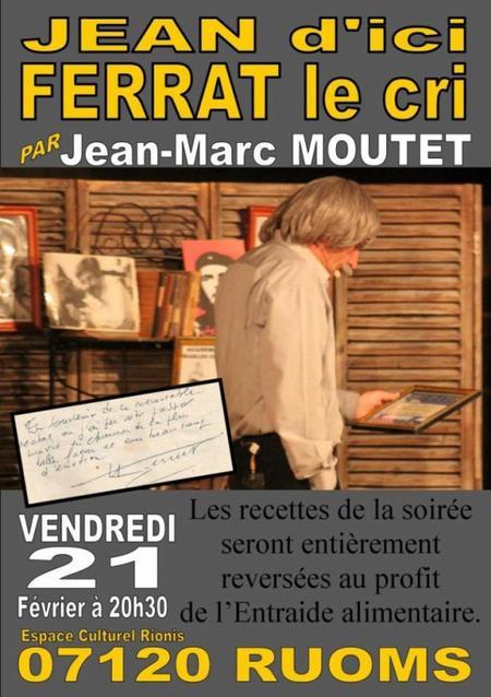 """2014 ) """" Jean d'ici FERRAT le cri """" à Ruoms (07120 ) le 21 Février 2014"""