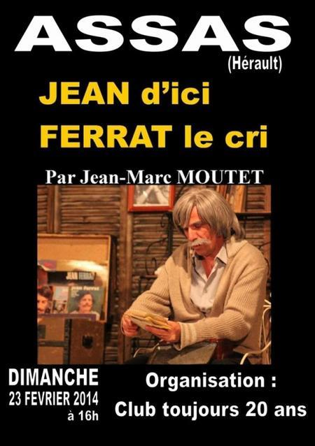"""2014) """" Jean d'ici FEERAT le cri """"  à Assas (34820) le 23 Février 2014"""