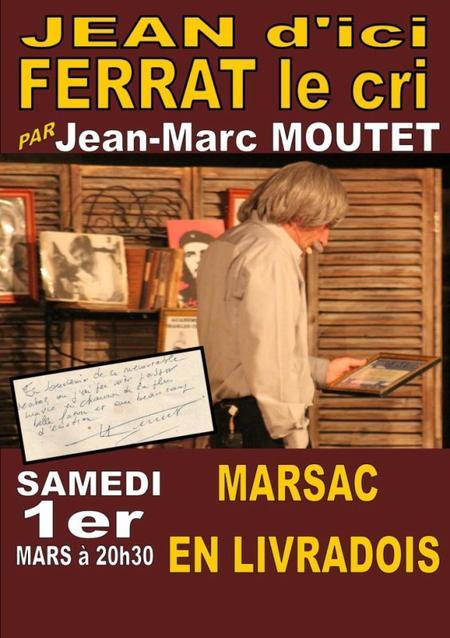 """2014)  """"Jean d'ici FERRAT le cri """" à Marsac-en-Livradois (63940) le 1 Mars 2014"""