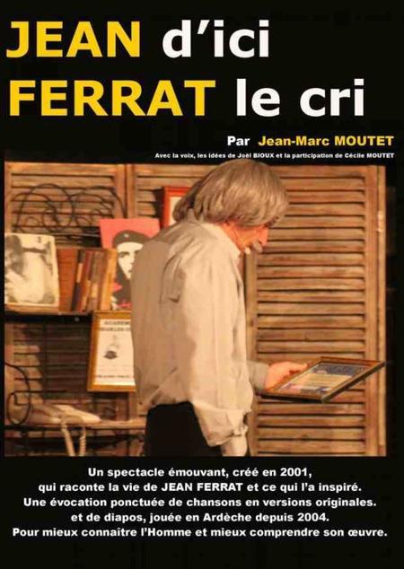 """2014)  Spectacle  """"Jean d'ici FERRAT le cri """"  pour 2014"""