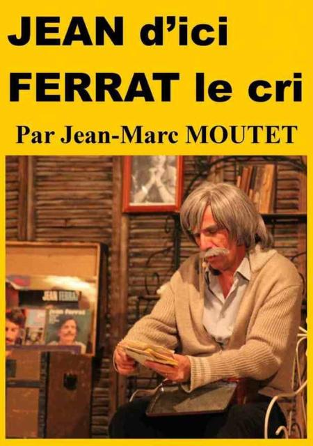 2011)  Jean d'ici FERRAT le cri le spectacle
