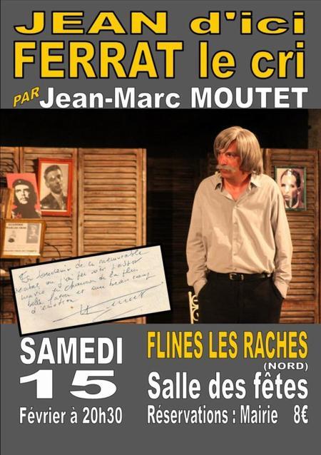 """2014) """" Jean d'ici Ferrat le cri """" à Flines les Raches (59149 ) le 15 Février 2014"""