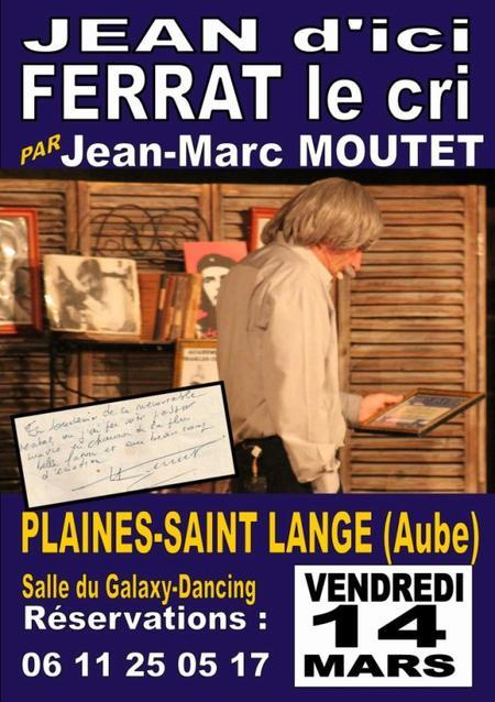 """2014) """" Jean d'ici FERRAT le cri """"  à Plaines Saint Lange (10250) le 14 Mars 2014"""