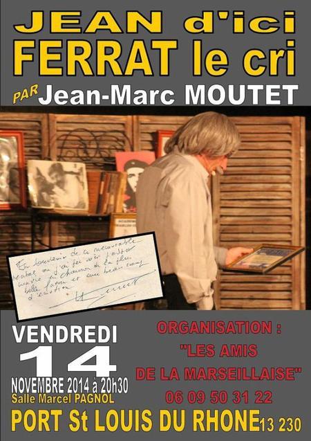 2014) '' Jean d'ici FERRAT le cri '' à Port Saint Louis du Rhône (13230) le 14 Novembre 2014