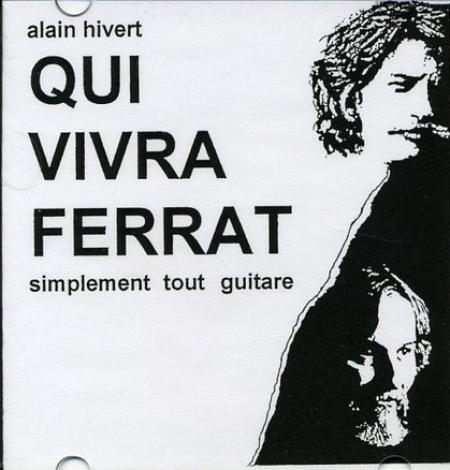 "Alain HIVER  "" Qui VIVRA FERRAT "" en Live"