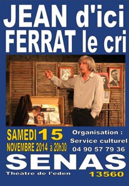 2014) Jean d'ici FERRAT le cri à SENAS ( (13560) le 15 Novembre 2014