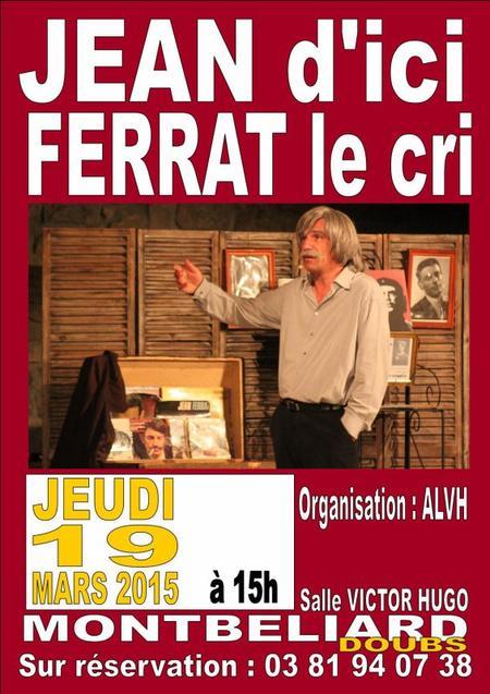 2015) Jean d'i'ici FERRAT le cri à Montebelliard (25200) le 19 Mars 2015