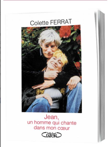 """2015)  """" Jean, un homme qui chante dans mon coeur """" de Colette FERRAT chez Michel LAFON (sorti prévu pour le 26 Février 2015)"""