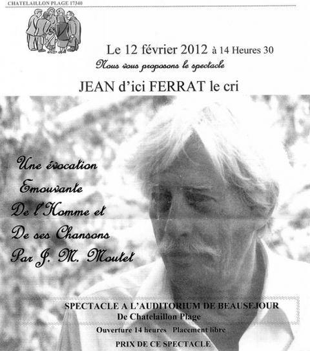 2012) Spectacle '' Jean d'ici FERRAT le cri '' à Chatellaillon Plage (17340) le 12 Février 2012