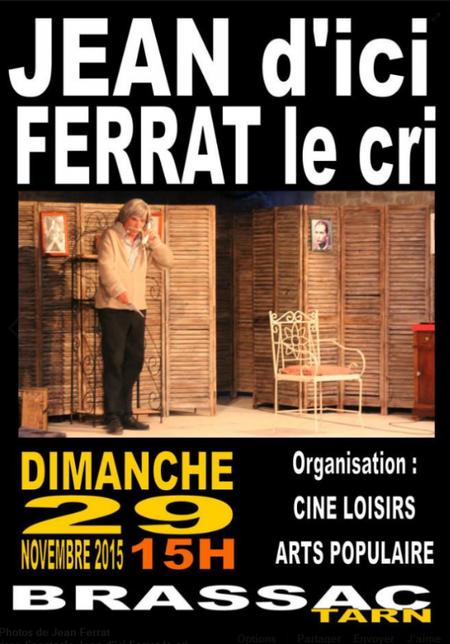 2015) Jean d' ici FERRAT le cri à Brassac ( 81260 ) le 29 Novembre 20015
