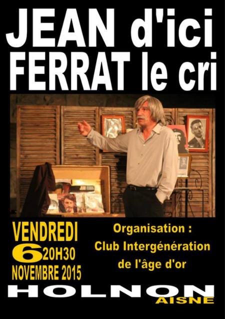 2015) Jean d' ici FERRAT le cri à Holnon ( 02760 ) le 6 Novembre 2015