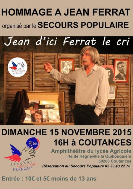 """2015) Spectacle """"  Jean d'ici FERRAT le cri """" à Coutances (50200) le 15 novembre 2015"""