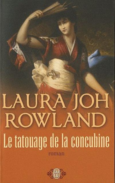 Roman : Le Tatouage De La Concubine-Laura Joh Rowland