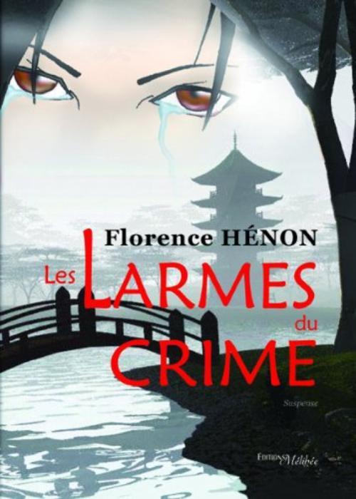 Roman : Les Larmes Du Crimes - Florence Hénon