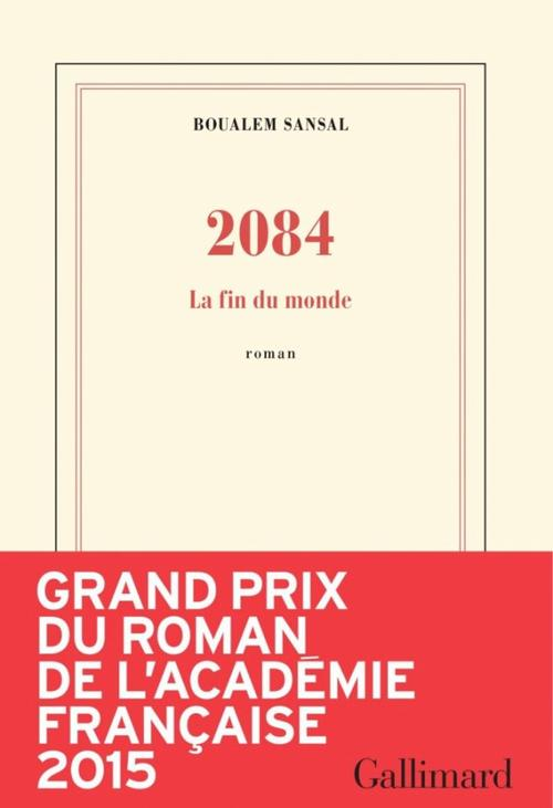 Roman : 2084 La Fin Du Monde - Boualem Sansal (attention c'est surper long )