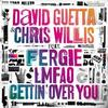 David Guetta Ft. Chris Willis, Fergie & LMFAO - Gettin Over You