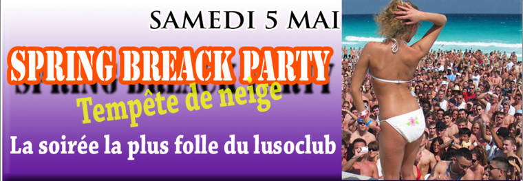 Samedi 5 Mai ✩ ✬ ✰ ★ ☆ ★ Spring breack party avec Tempête de neige ★ ☆ ★ ✰ ✮ ✩