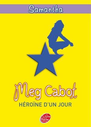 Samantha Héroïne d'un jour - Meg Cabot