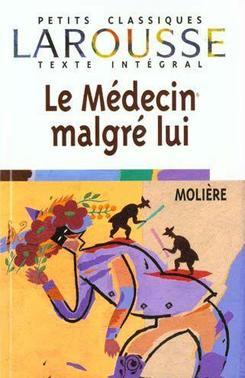 Le Médecin malgré lui - Molière