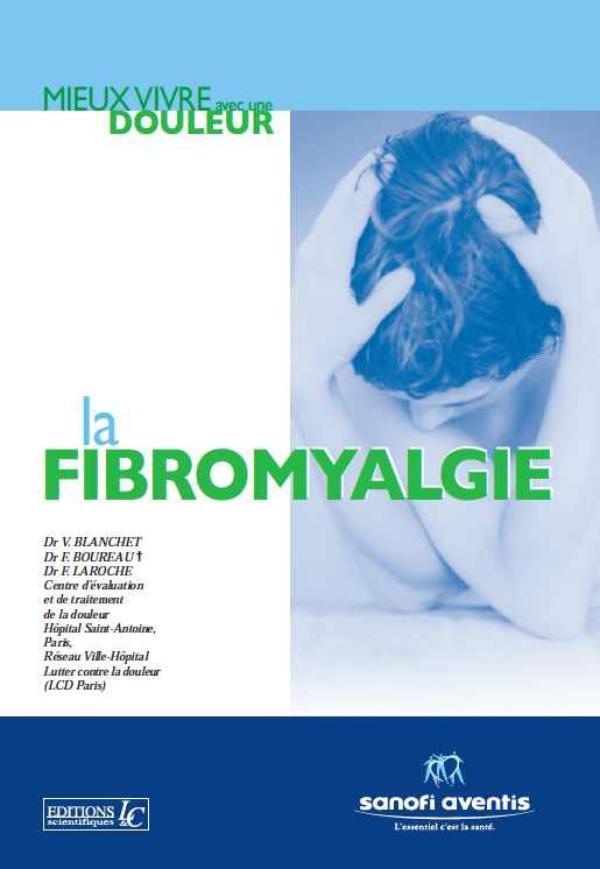 La fibromyalgie - Mieux vivre avec une douleur (1)