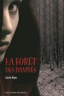 La forêt des damnés - Carrie Ryan