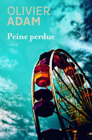 Peine Perdue - Olivier Adam