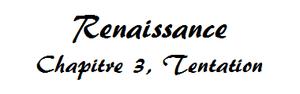 Renaissance, Chapitre 3