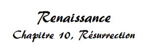 Renaissance, Chapitre 10