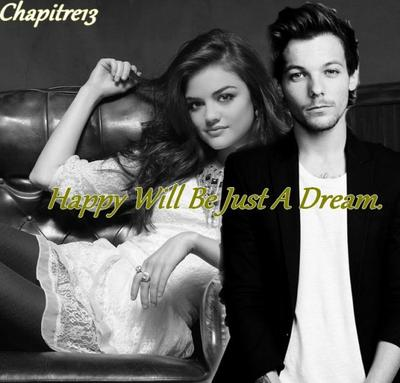 Chapitre 13 : Happy Will Be Just A Dream