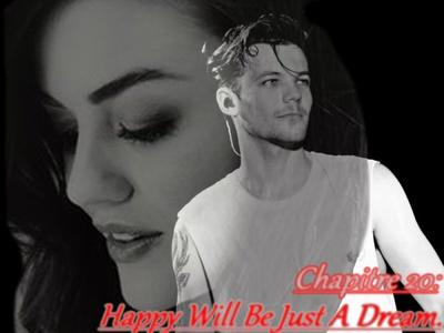 Chapitre 20 : Happy Will Be Just A Dream